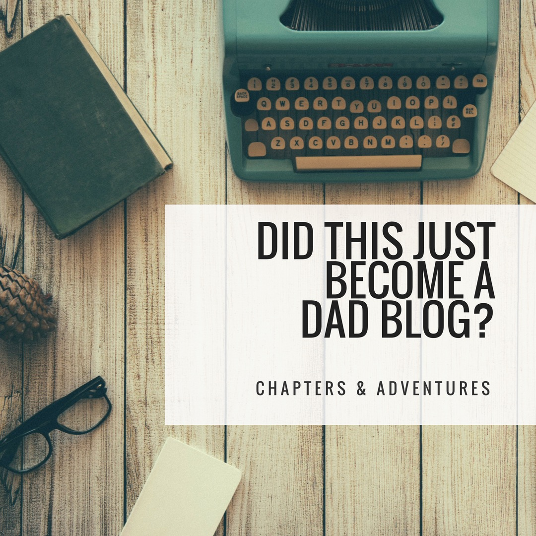 Did This Just Become a Dad Blog?!