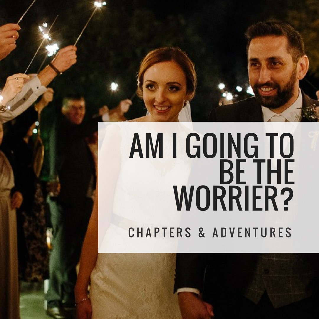 Am I going to be the Worrier?