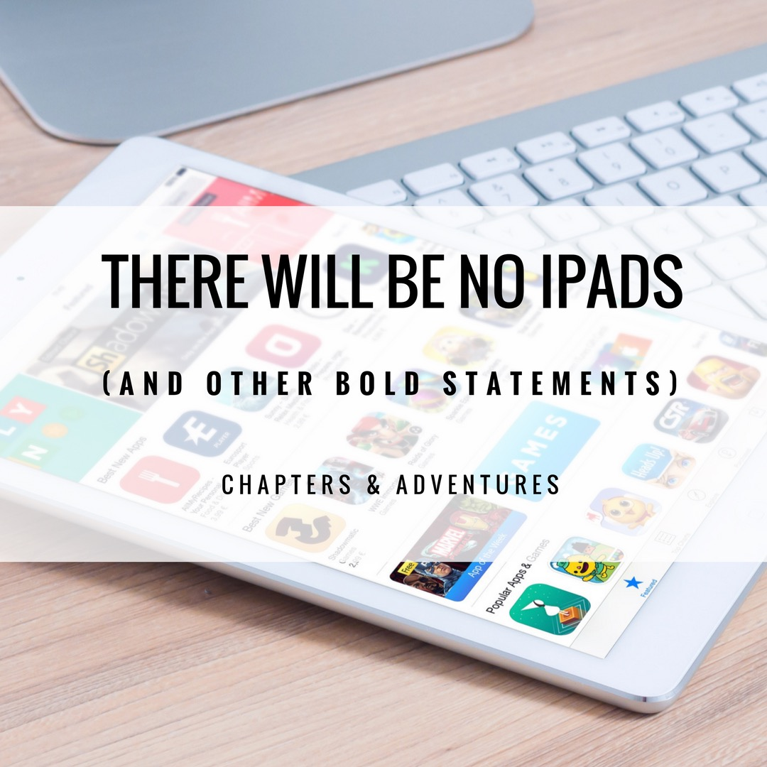 There Will Be No iPads (and other bold statements)